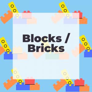 Blocks / Bricks