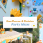 sunflower and daisies party